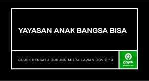 Perang Lawan COVID 19, Gojek Luncurkan Yayasan Anak Bangsa Bisa Guna Bantu Driver Gojek (Gojek.com)